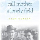 "Liam Carson author of ""Call Mother a Lonely Field"" literary evening."