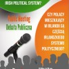 "The Irish Polish Society and Forum Polonia cordially invite you to a public debate:  ""Do Polish people living in Ireland participate in the Irish political system?"""